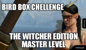 Bird Box Chellenge -Witcher Edition