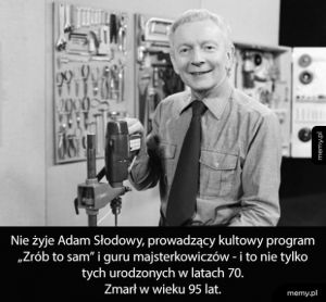 Dziękuję, panie Adamie, dzięki panu umiem korzystać z młotka