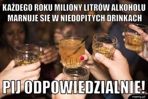 Pij odpowiedzialnie!