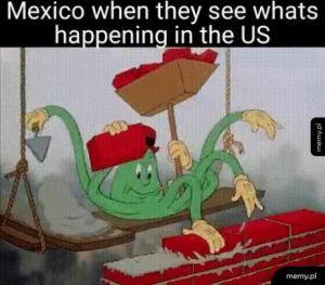 Meksyk, gdy widzi co się dzieje w USA