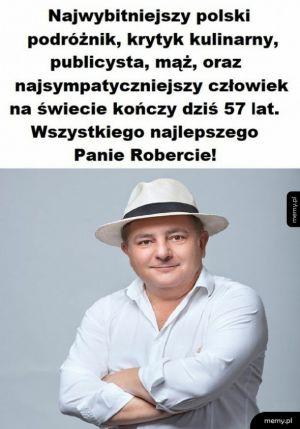 Z okazji urodzin życzę Panu Robertowi aby przywrócono Austro-Węgry