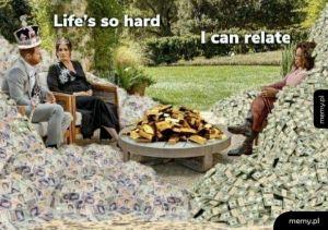 Życie nie rozpieszcza