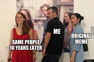 Ten sam mem 10 lat później