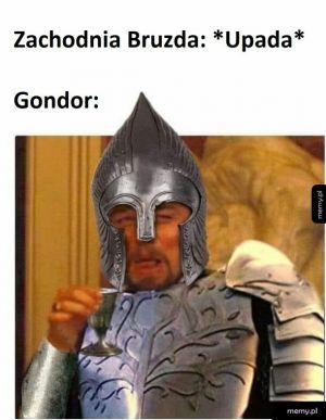 Jak wiadomo, Gondor był w Gondorze