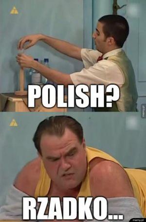 Polish?