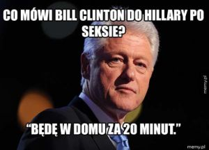 Co mówil Bill Clinton