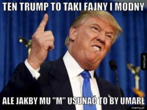 Trump taki fajny